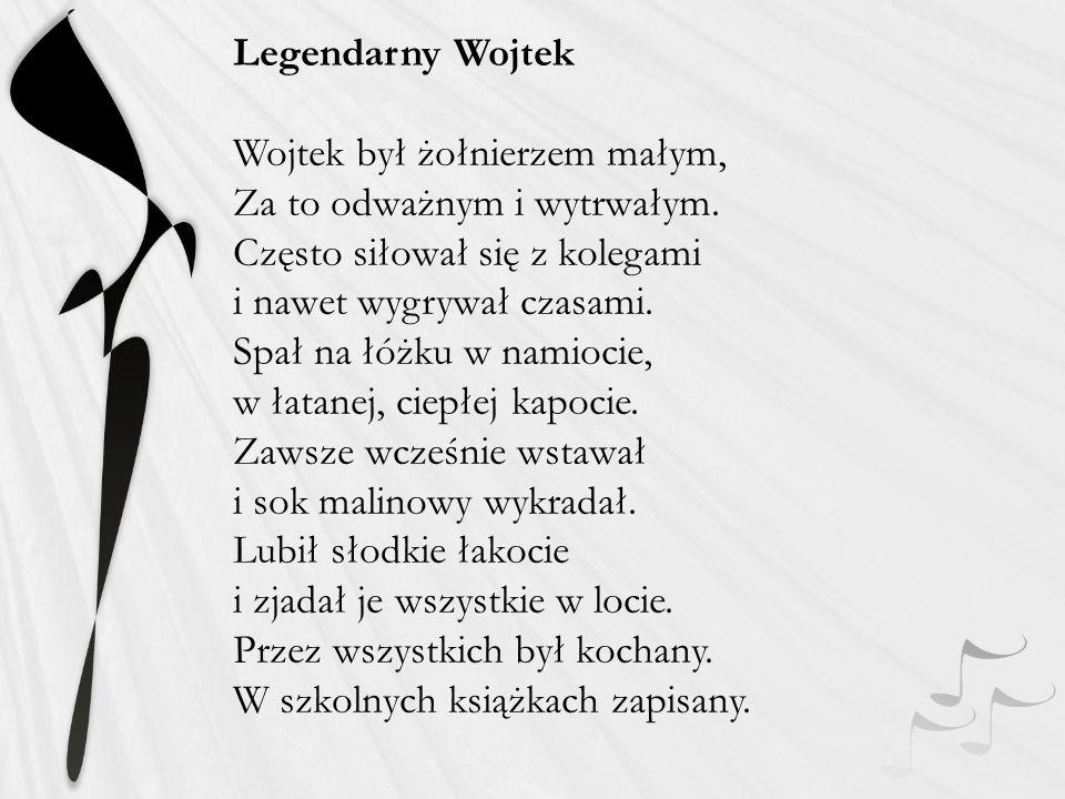 Legendarny Wojtek Wojtek był żołnierzem małym, Za to odważnym i wytrwałym.