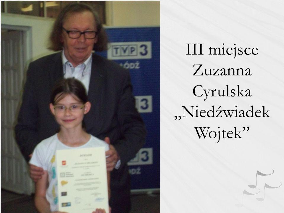 """III miejsce Zuzanna Cyrulska """"Niedźwiadek Wojtek"""