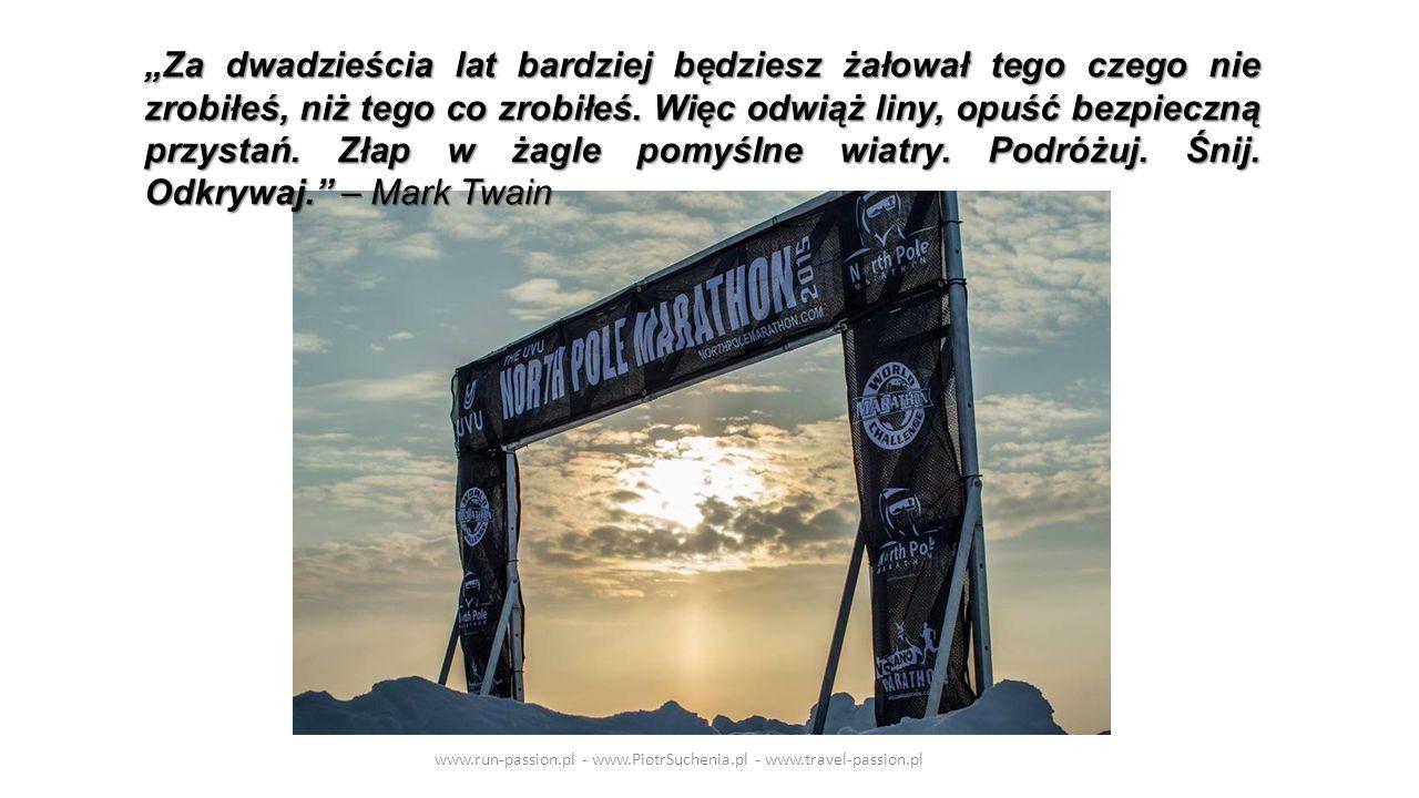 Zapraszam do współpracy www.run-passion.pl - www.PiotrSuchenia.pl - www.travel-passion.pl Piotr Suchenia www.run-passion.pl piotrsuchenia@gmail.com Te