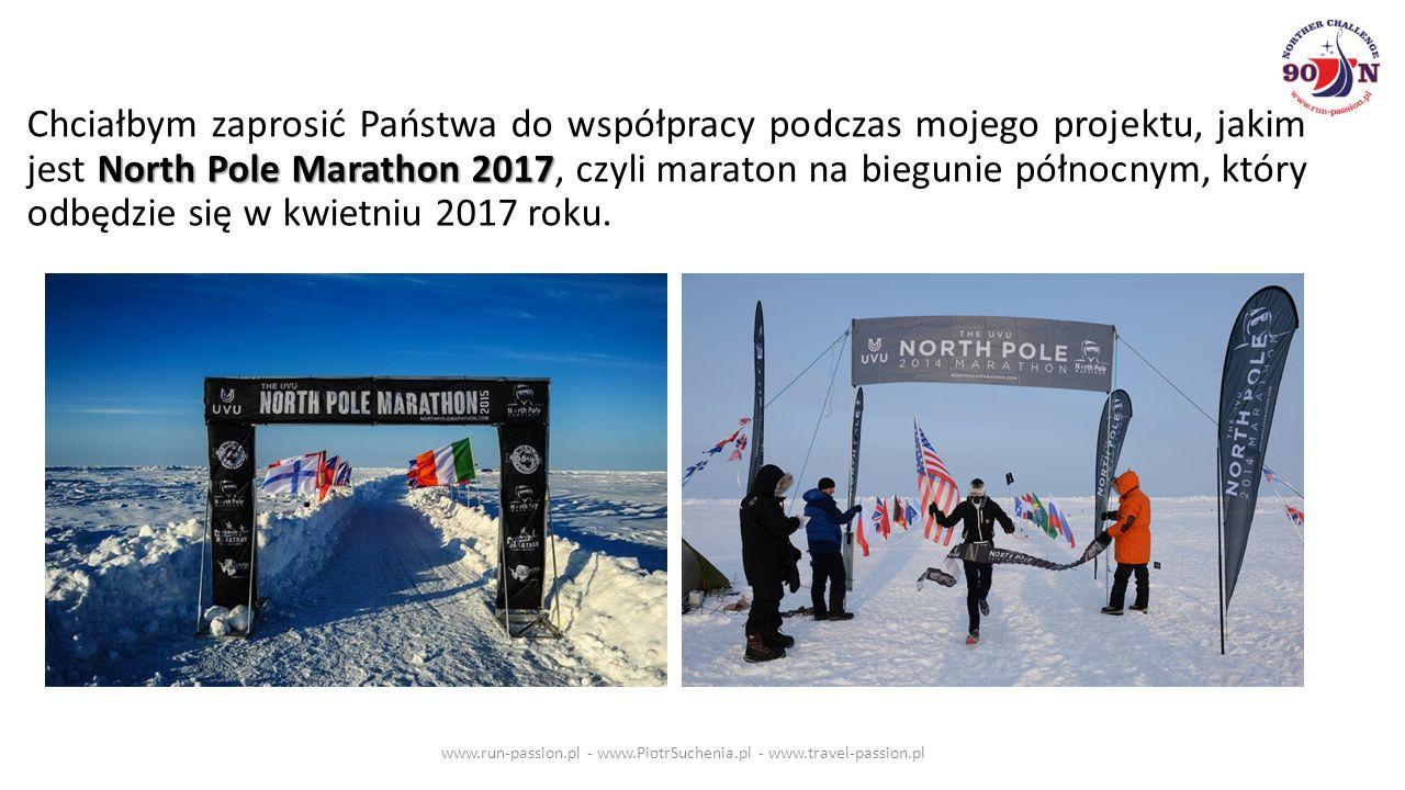 North Pole Marathon 2017 Chciałbym zaprosić Państwa do współpracy podczas mojego projektu, jakim jest North Pole Marathon 2017, czyli maraton na biegunie północnym, który odbędzie się w kwietniu 2017 roku.