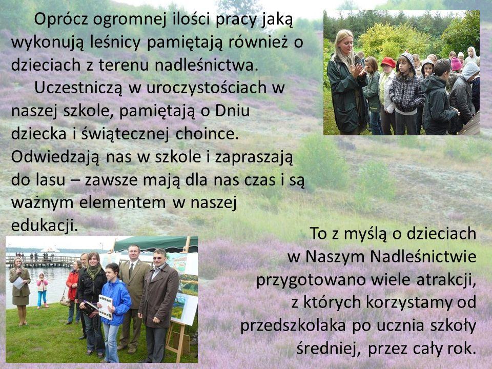 Oprócz ogromnej ilości pracy jaką wykonują leśnicy pamiętają również o dzieciach z terenu nadleśnictwa.