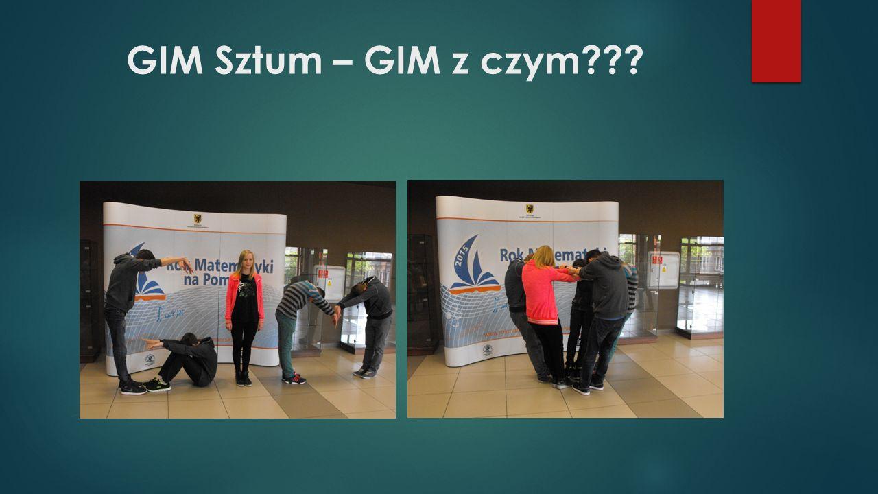 GIM Sztum – GIM z czym