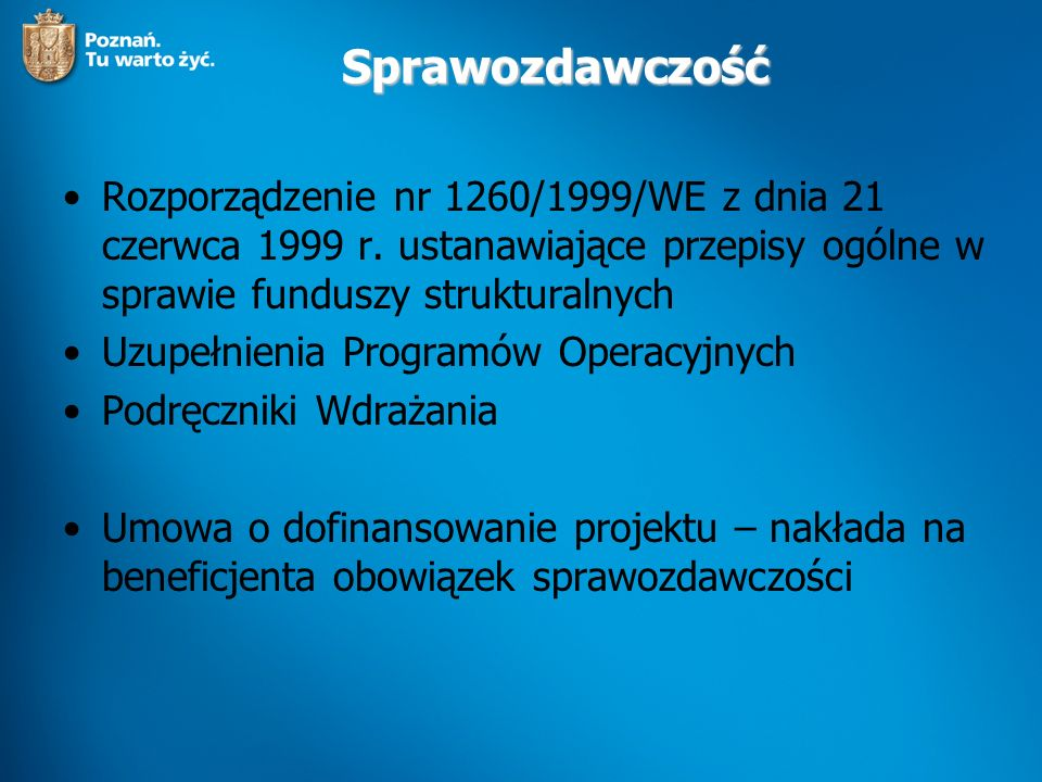 Sprawozdawczość Klasyfikacja sprawozdań: - okresowe – składane co okres sprawozdawczy, zawiera informacje nt.