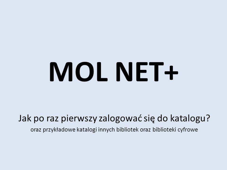 MOL NET+ Jak po raz pierwszy zalogować się do katalogu.