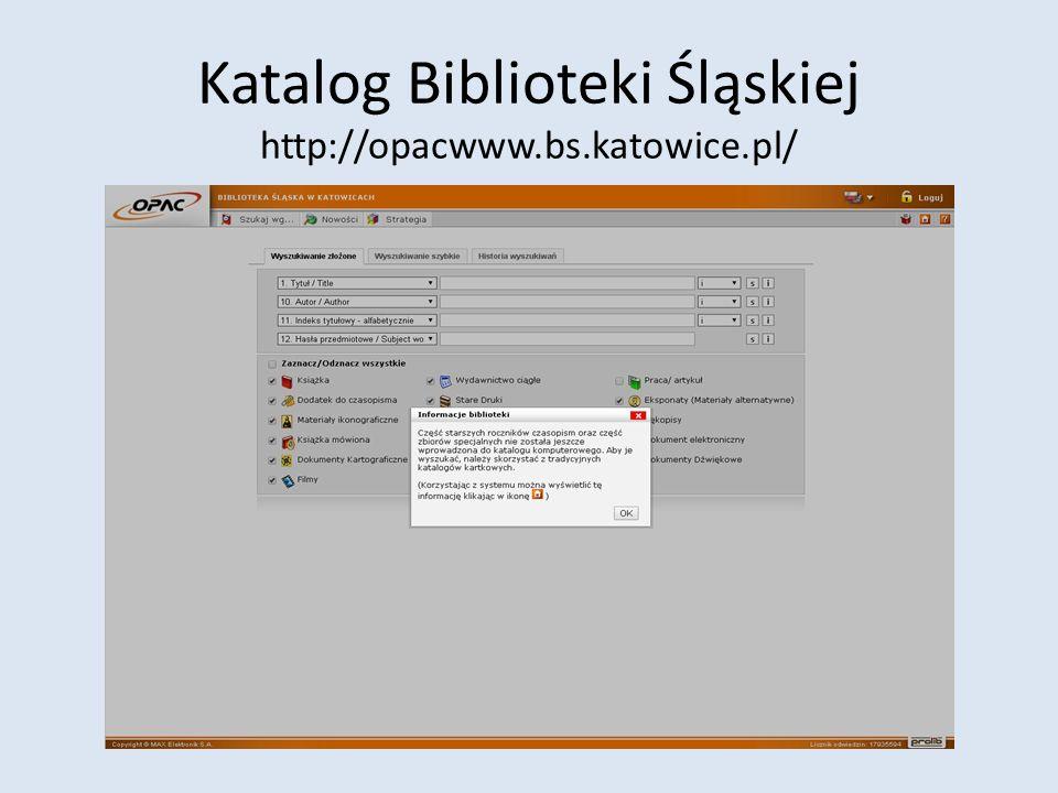Katalog Biblioteki Śląskiej http://opacwww.bs.katowice.pl/