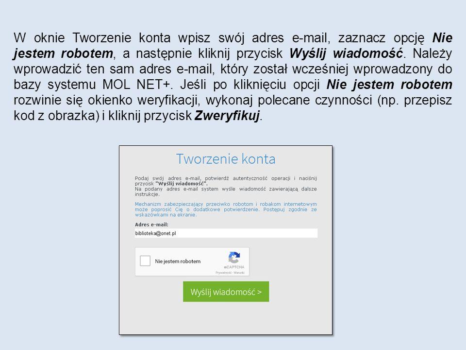 W oknie Tworzenie konta wpisz swój adres e-mail, zaznacz opcję Nie jestem robotem, a następnie kliknij przycisk Wyślij wiadomość.