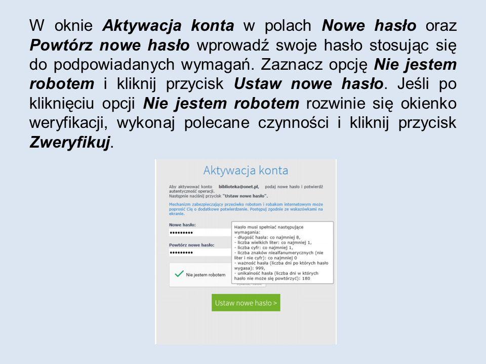 W oknie Aktywacja konta w polach Nowe hasło oraz Powtórz nowe hasło wprowadź swoje hasło stosując się do podpowiadanych wymagań.