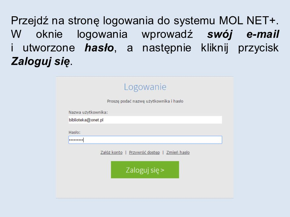 Przejdź na stronę logowania do systemu MOL NET+.
