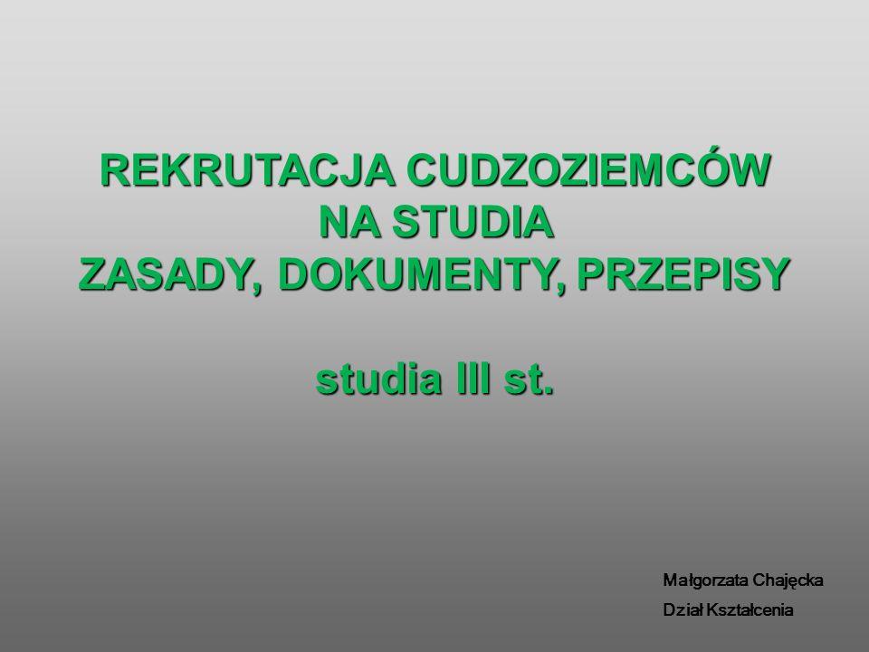 REKRUTACJA CUDZOZIEMCÓW NA STUDIA ZASADY, DOKUMENTY, PRZEPISY studia III st.