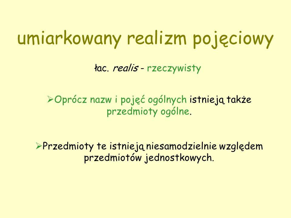 umiarkowany realizm pojęciowy łac.