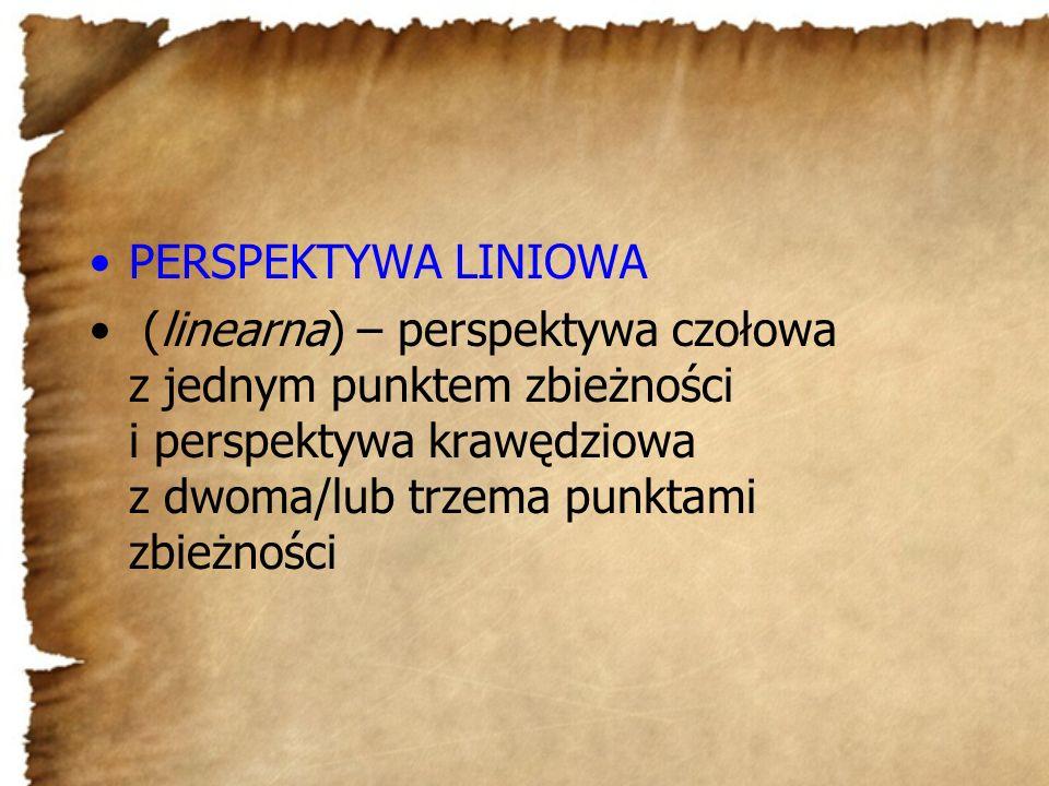 PERSPEKTYWA LINIOWA (linearna) – perspektywa czołowa z jednym punktem zbieżności i perspektywa krawędziowa z dwoma/lub trzema punktami zbieżności
