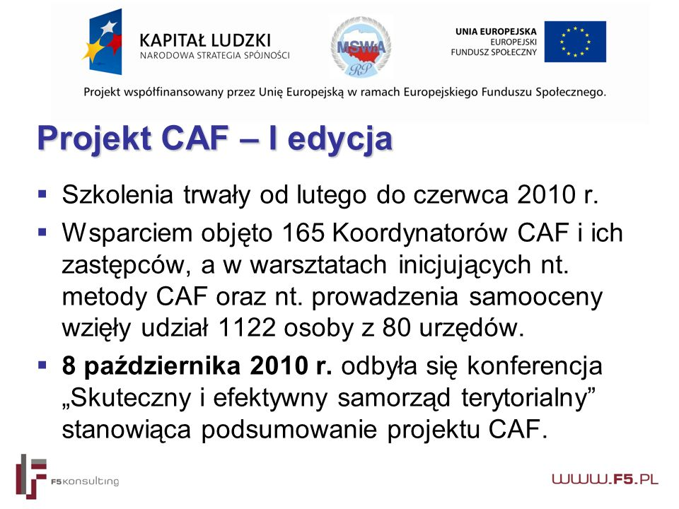 Projekt CAF – I edycja  Szkolenia trwały od lutego do czerwca 2010 r.