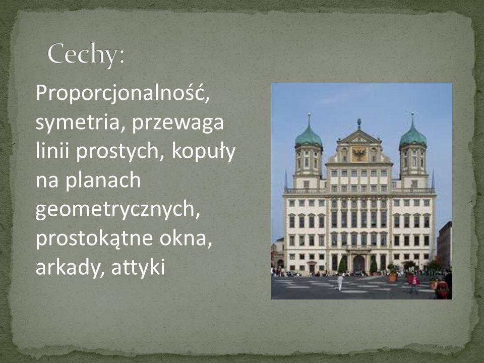 Proporcjonalność, symetria, przewaga linii prostych, kopuły na planach geometrycznych, prostokątne okna, arkady, attyki