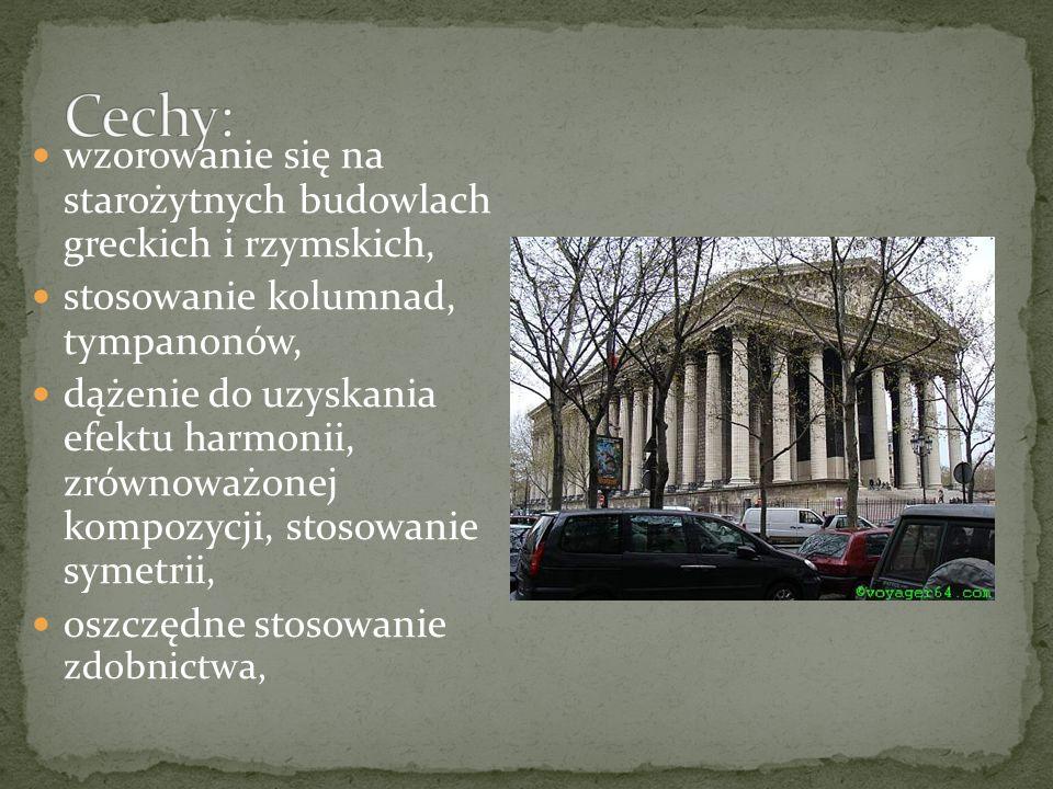wzorowanie się na starożytnych budowlach greckich i rzymskich, stosowanie kolumnad, tympanonów, dążenie do uzyskania efektu harmonii, zrównoważonej kompozycji, stosowanie symetrii, oszczędne stosowanie zdobnictwa,