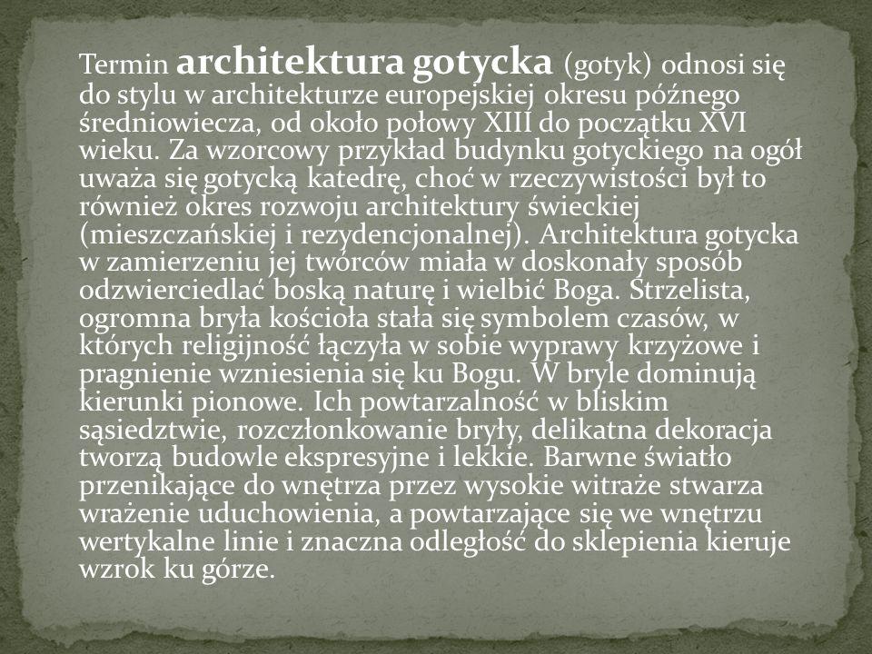 Termin architektura gotycka (gotyk) odnosi się do stylu w architekturze europejskiej okresu późnego średniowiecza, od około połowy XIII do początku XVI wieku.