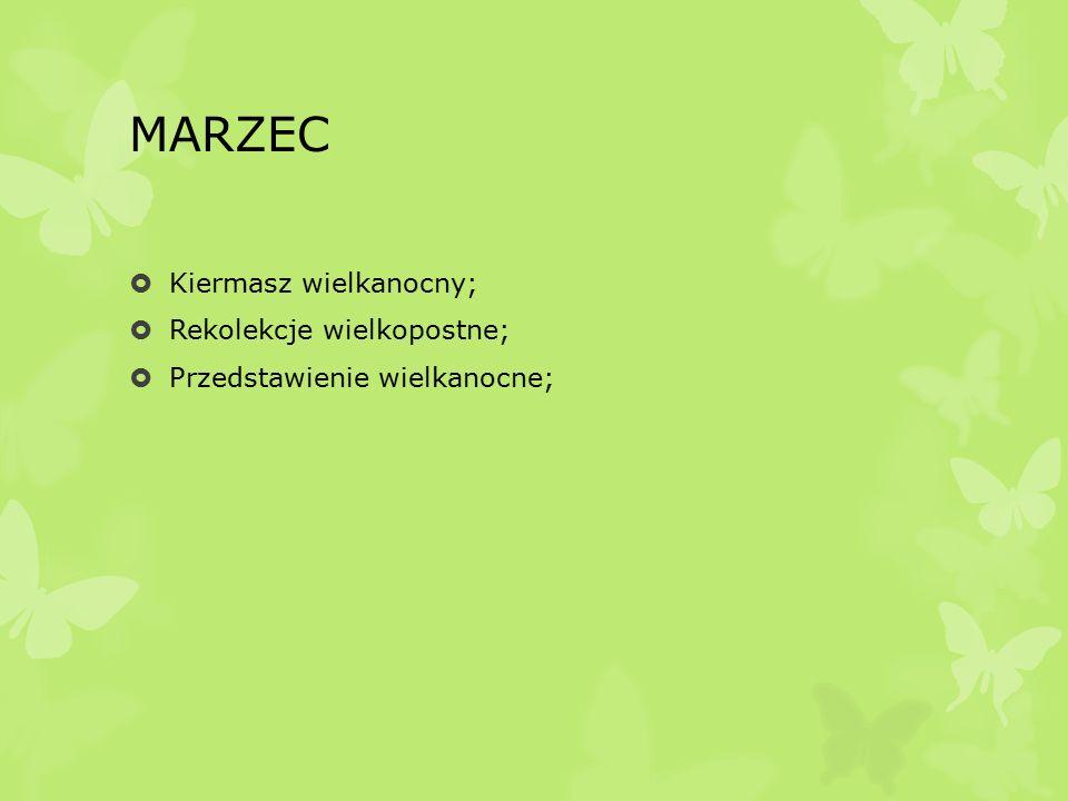 MARZEC  Kiermasz wielkanocny;  Rekolekcje wielkopostne;  Przedstawienie wielkanocne;