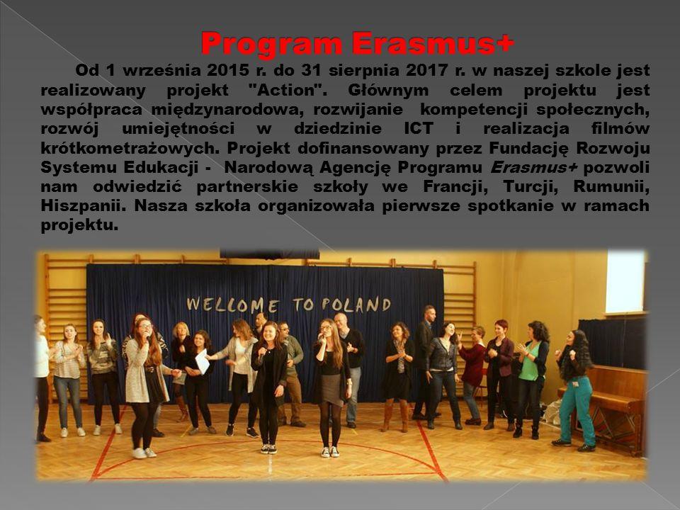 Od 1 września 2015 r.do 31 sierpnia 2017 r. w naszej szkole jest realizowany projekt Action .
