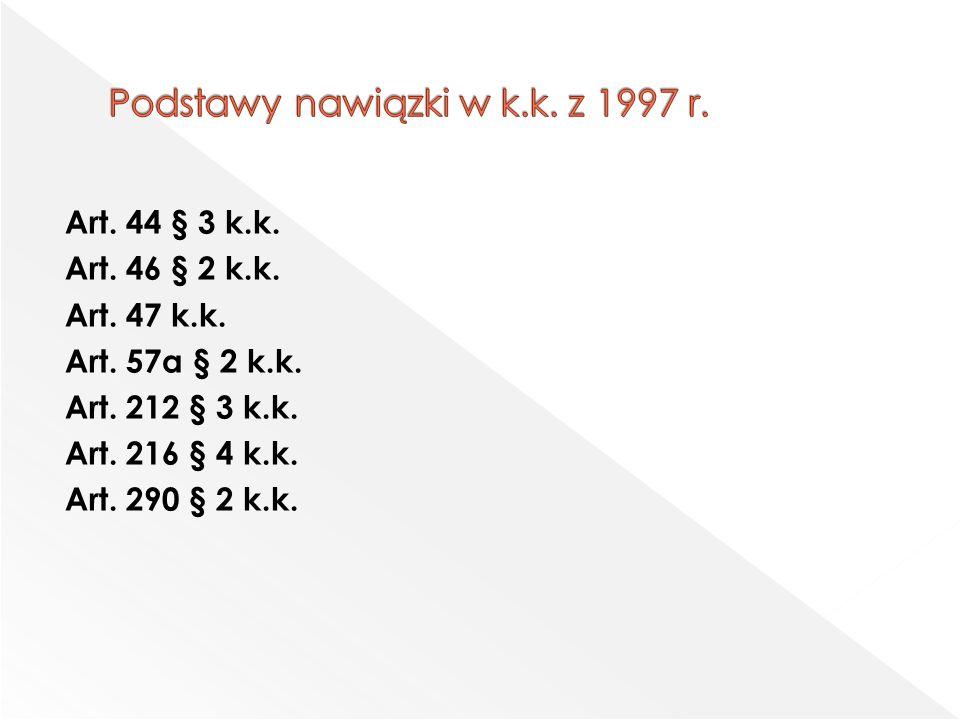 Nawiązkę orzeka się w wysokości do 100 000 złotych, chyba że ustawa stanowi inaczej.