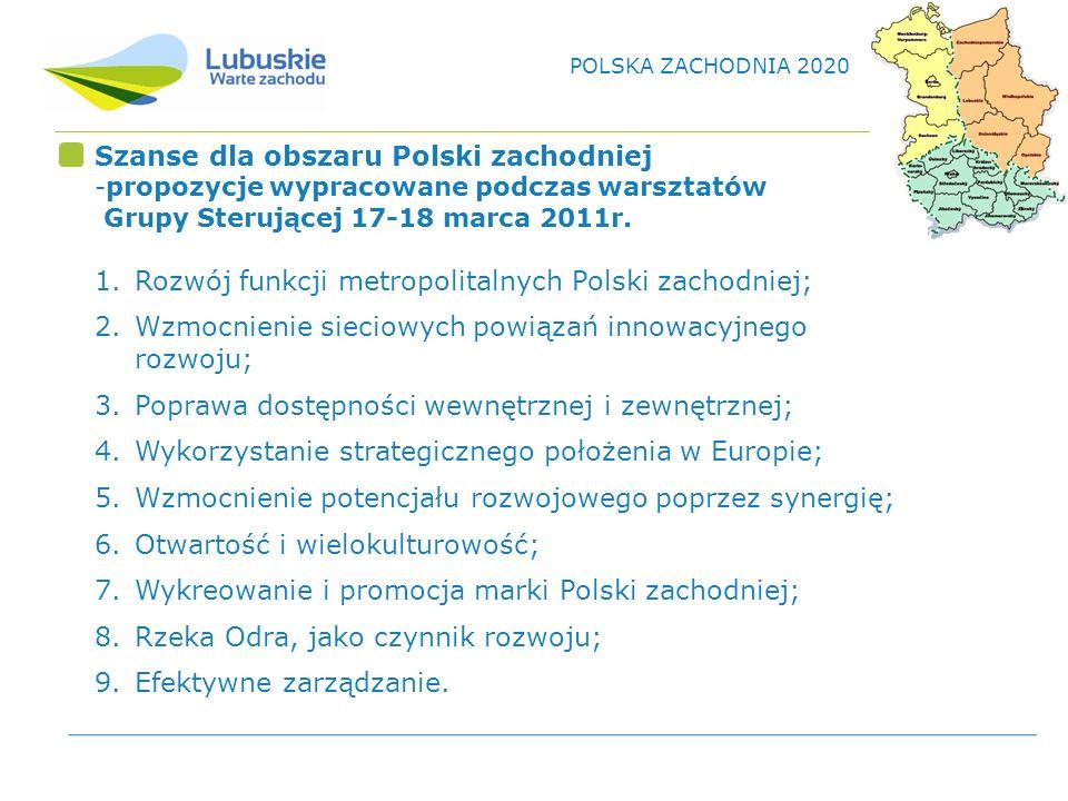Szanse dla obszaru Polski zachodniej -propozycje wypracowane podczas warsztatów Grupy Sterującej 17-18 marca 2011r.