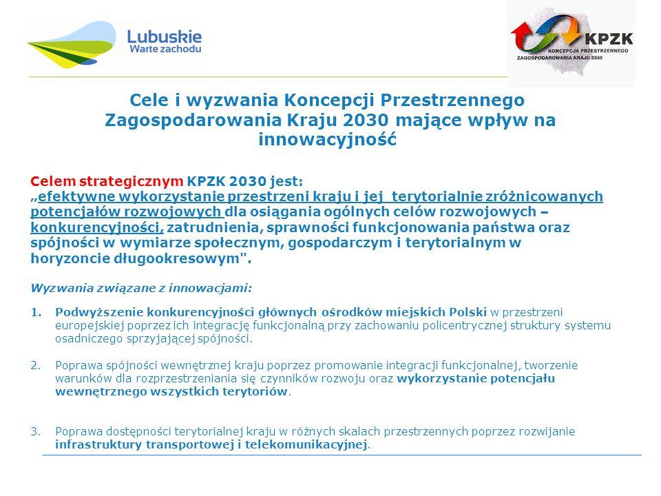 """Cele i wyzwania Koncepcji Przestrzennego Zagospodarowania Kraju 2030 mające wpływ na innowacyjność Celem strategicznym KPZK 2030 jest: """"efektywne wykorzystanie przestrzeni kraju i jej terytorialnie zróżnicowanych potencjałów rozwojowych dla osiągania ogólnych celów rozwojowych – konkurencyjności, zatrudnienia, sprawności funkcjonowania państwa oraz spójności w wymiarze społecznym, gospodarczym i terytorialnym w horyzoncie długookresowym ."""