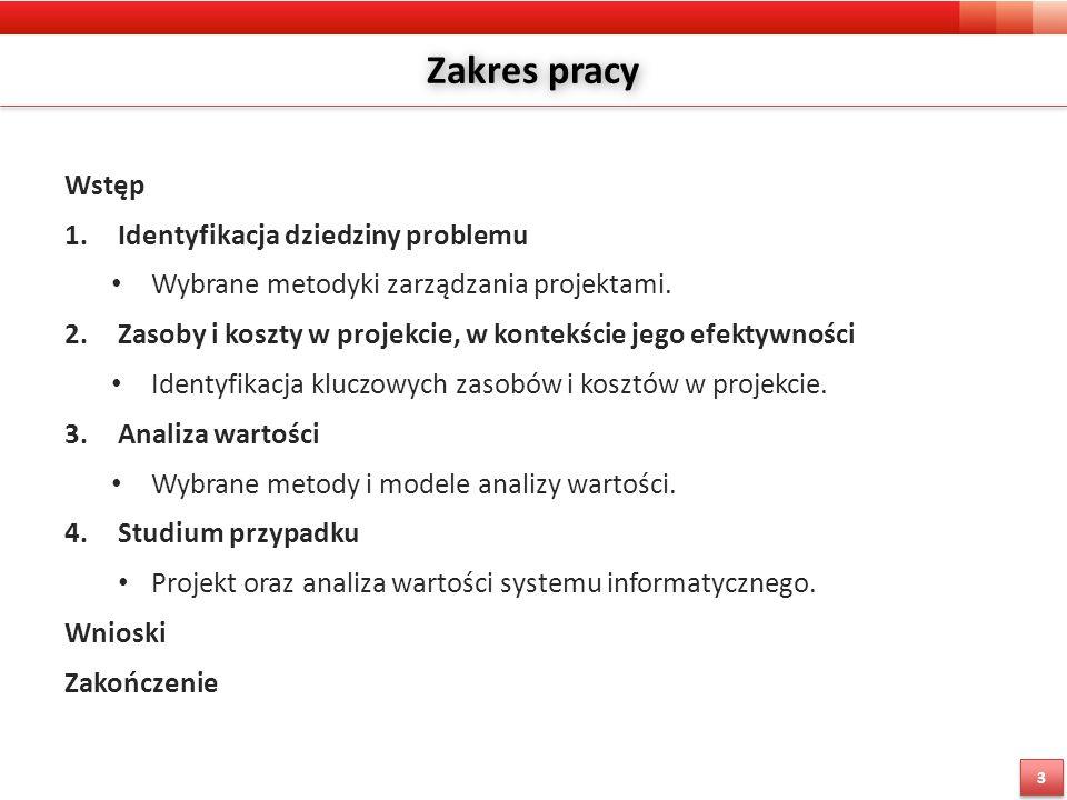 Zakres pracy Wstęp 1.Identyfikacja dziedziny problemu Wybrane metodyki zarządzania projektami.