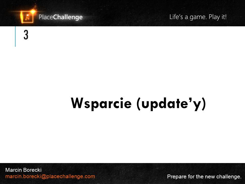 3 Wsparcie (update'y) Prepare for the new challenge.