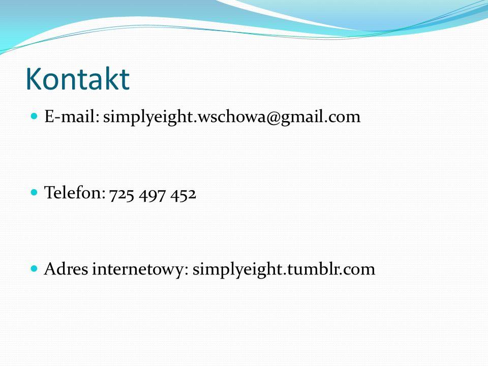 Kontakt E-mail: simplyeight.wschowa@gmail.com Telefon: 725 497 452 Adres internetowy: simplyeight.tumblr.com