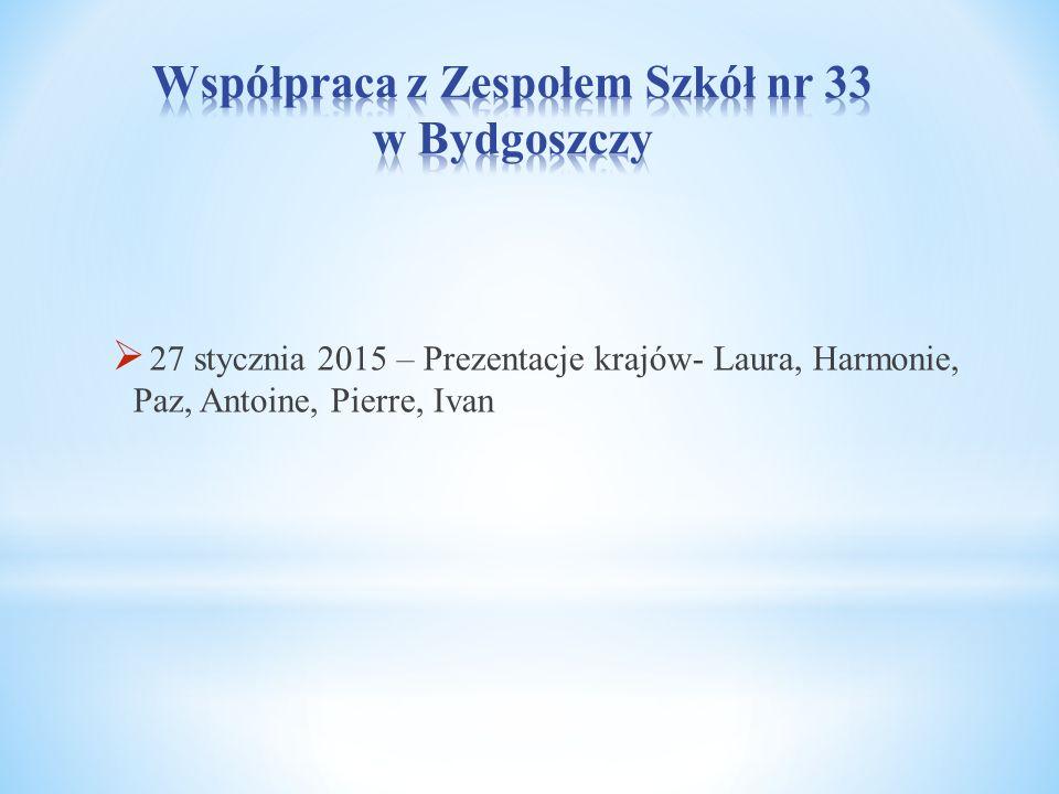  27 stycznia 2015 – Prezentacje krajów- Laura, Harmonie, Paz, Antoine, Pierre, Ivan