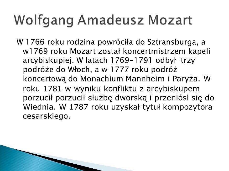 W 1766 roku rodzina powróciła do Sztransburga, a w1769 roku Mozart został koncertmistrzem kapeli arcybiskupiej.