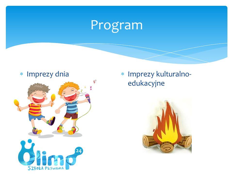 Program  Imprezy dnia  Imprezy kulturalno- edukacyjne