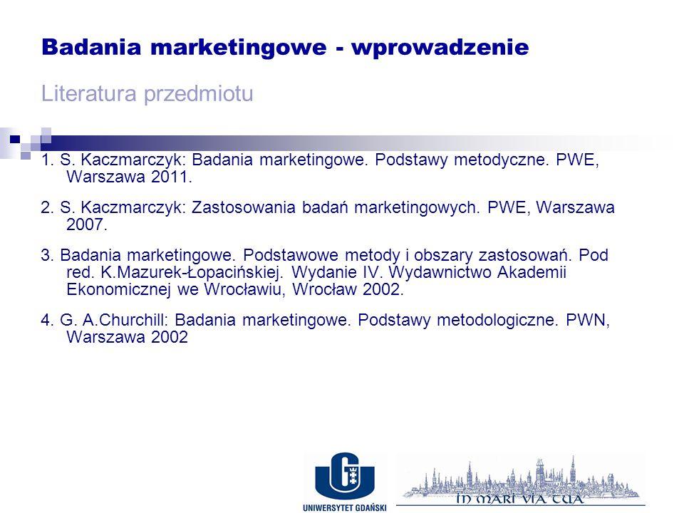 Badania marketingowe - wprowadzenie Literatura przedmiotu 1.