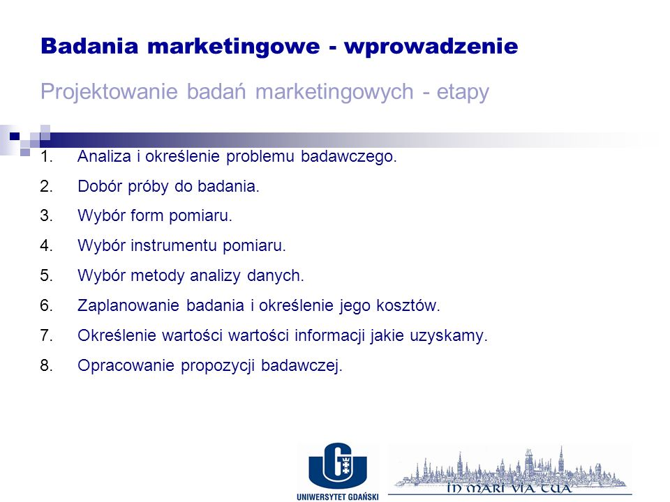 Badania marketingowe - wprowadzenie Projektowanie badań marketingowych - etapy 1.Analiza i określenie problemu badawczego.