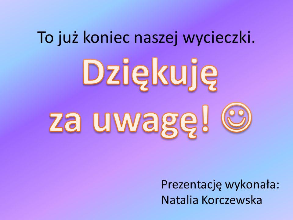 Prezentację wykonała: Natalia Korczewska