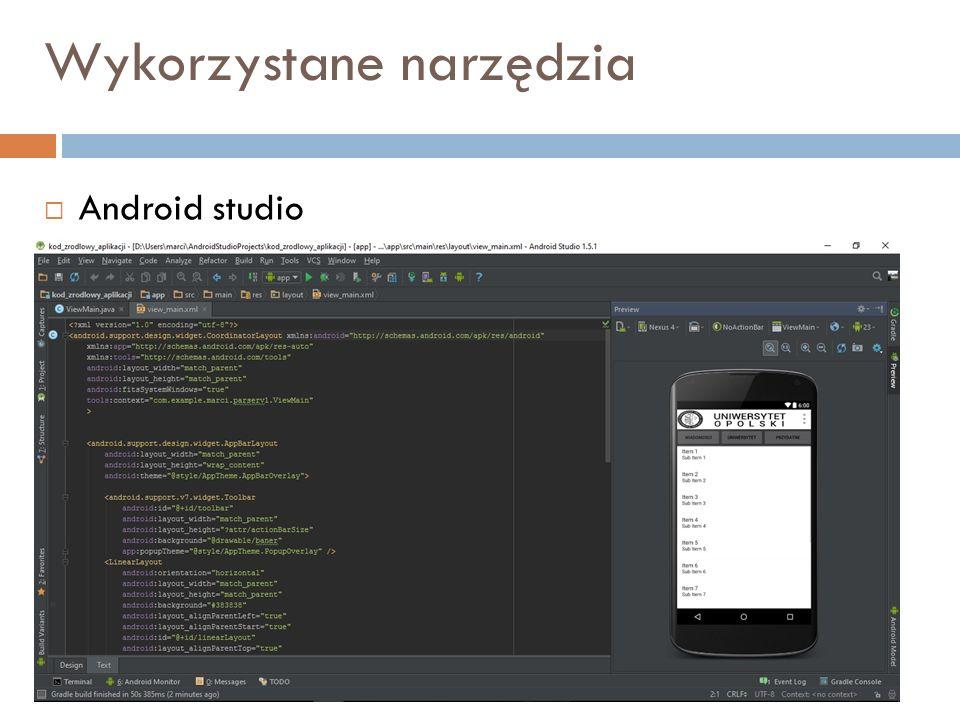 Wykorzystane narzędzia  Android studio
