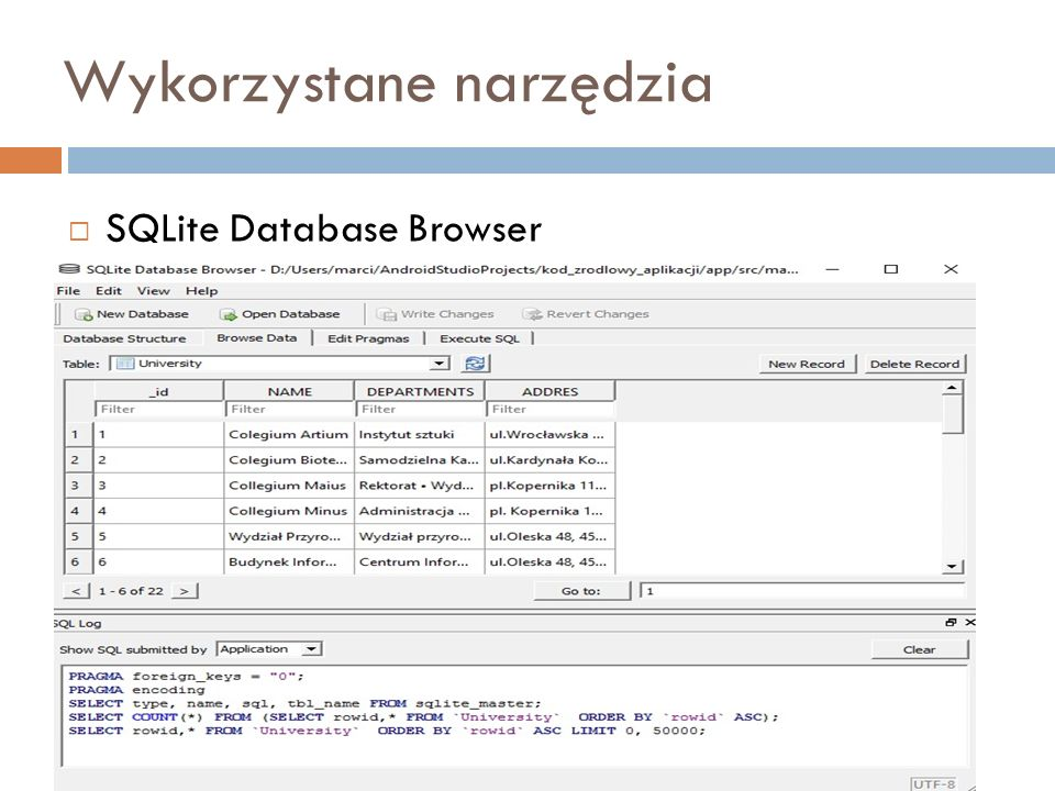 Wykorzystane narzędzia  SQLite Database Browser