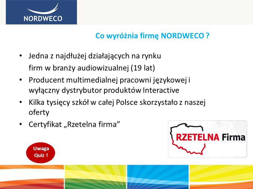 """Jedna z najdłużej działających na rynku firm w branży audiowizualnej (19 lat) Producent multimedialnej pracowni językowej i wyłączny dystrybutor produktów Interactive Kilka tysięcy szkół w całej Polsce skorzystało z naszej oferty Certyfikat """"Rzetelna firma Co wyróżnia firmę NORDWECO ."""