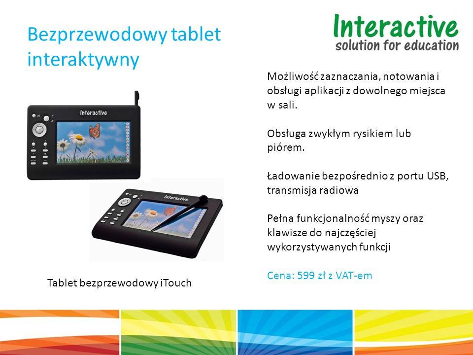 Bezprzewodowy tablet interaktywny Tablet bezprzewodowy iTouch Możliwość zaznaczania, notowania i obsługi aplikacji z dowolnego miejsca w sali. Obsługa