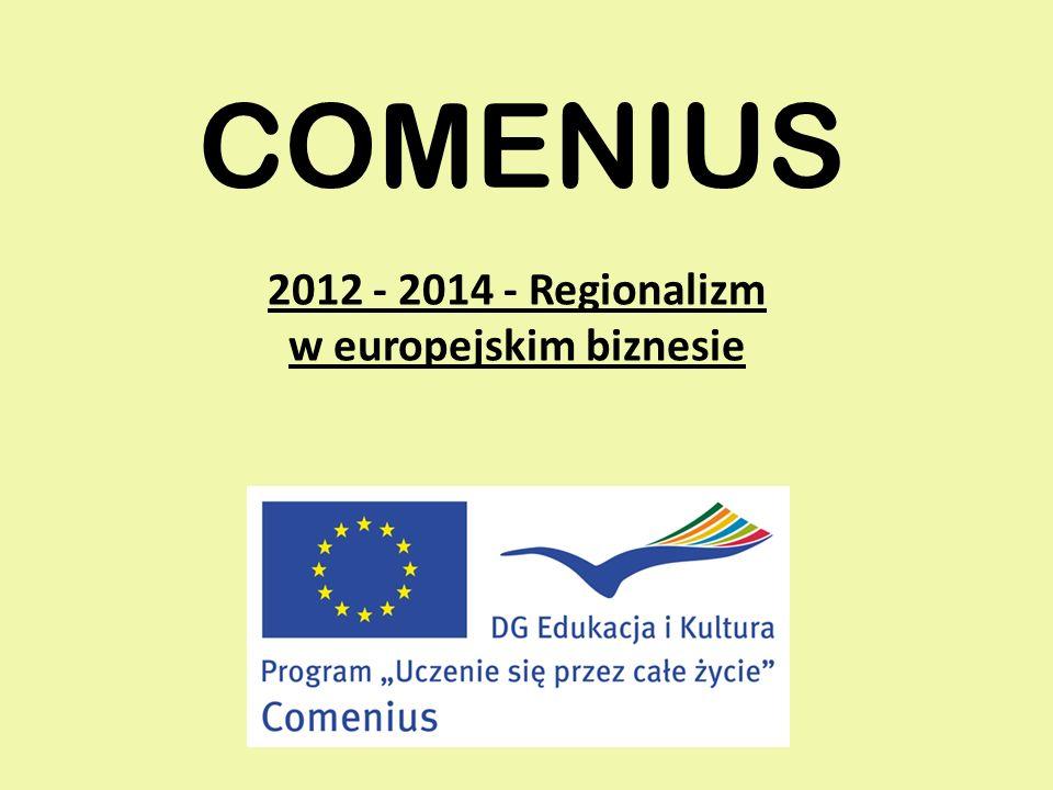COMENIUS 2012 - 2014 - Regionalizm w europejskim biznesie