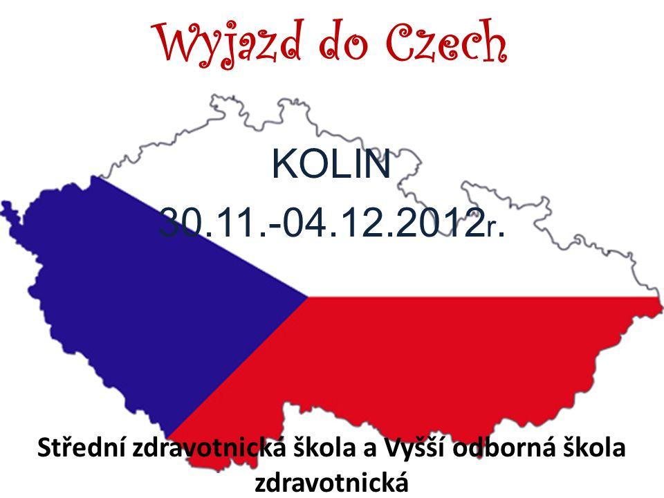 Wyjazd do Czech KOLIN 30.11.-04.12.2012 r. Střední zdravotnická škola a Vyšší odborná škola zdravotnická