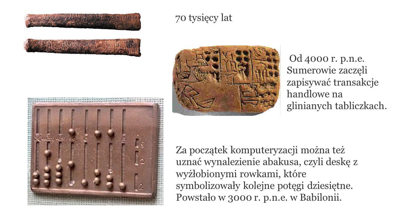 70 tysięcy lat Od 4000 r. p.n.e.