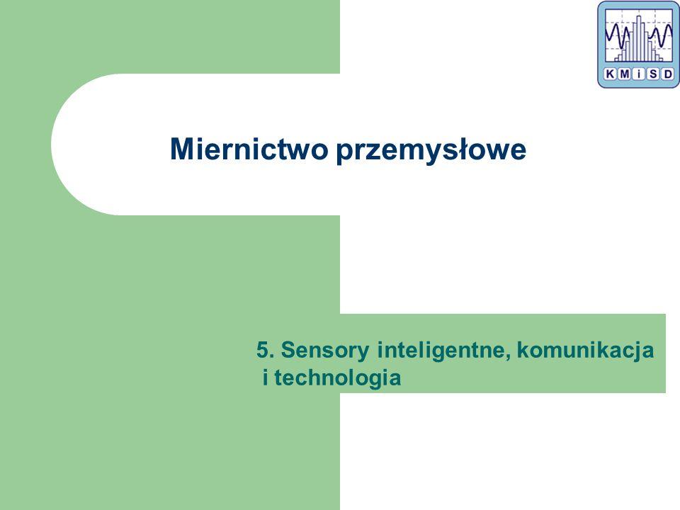 Miernictwo przemysłowe 5. Sensory inteligentne, komunikacja i technologia
