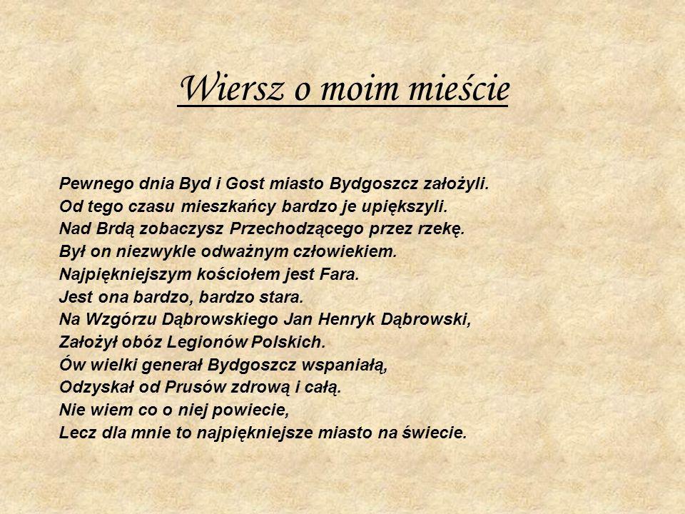 Wiersz o moim mieście Pewnego dnia Byd i Gost miasto Bydgoszcz założyli.
