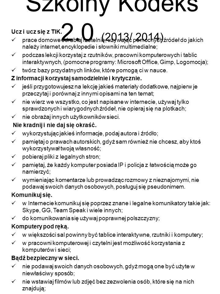 Szkolny Kodeks 2.0 (2013/ 2014) Ucz i ucz się z TIK.