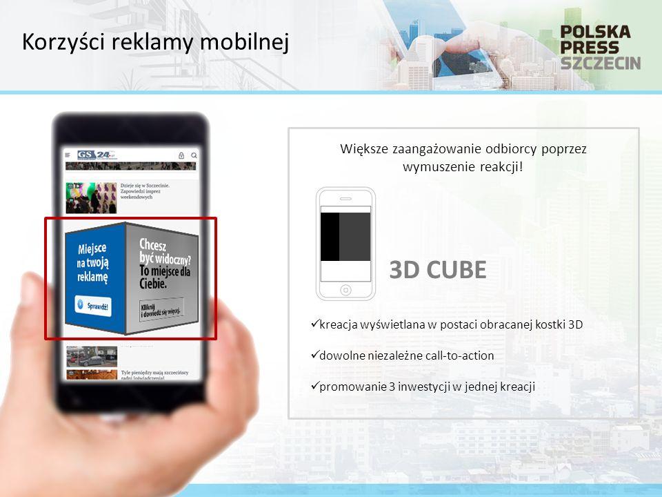 3D CUBE kreacja wyświetlana w postaci obracanej kostki 3D dowolne niezależne call-to-action promowanie 3 inwestycji w jednej kreacji Większe zaangażowanie odbiorcy poprzez wymuszenie reakcji.