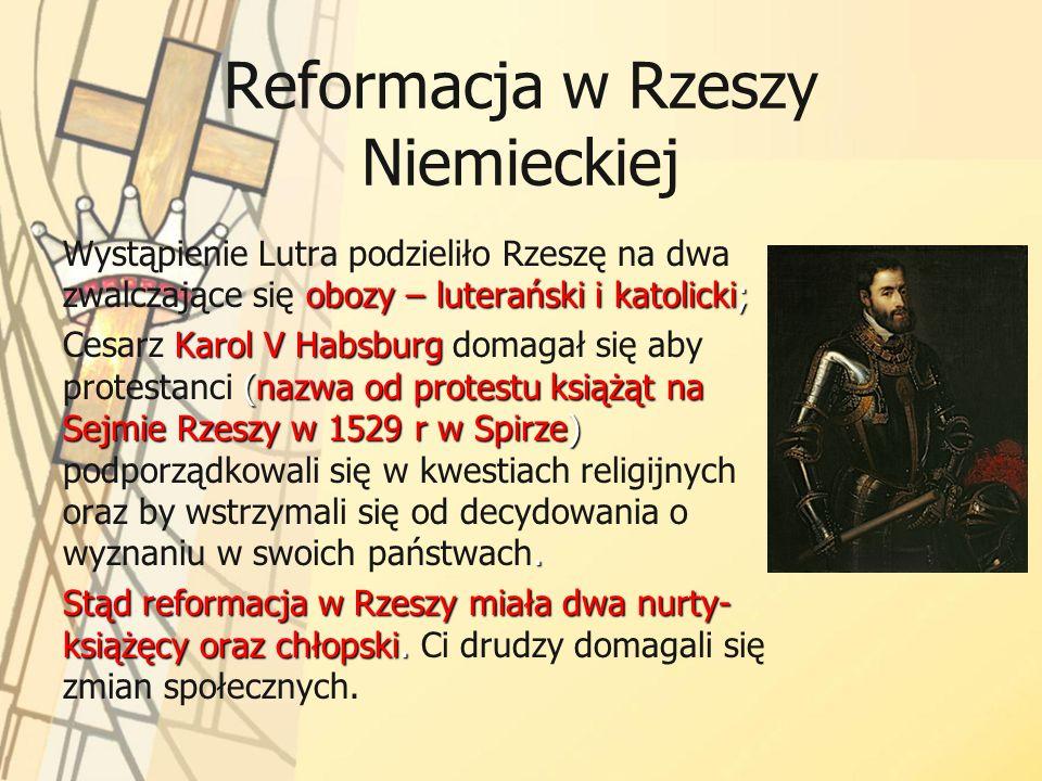 Reformacja w Rzeszy Niemieckiej obozy – luterański i katolicki; Wystąpienie Lutra podzieliło Rzeszę na dwa zwalczające się obozy – luterański i katoli