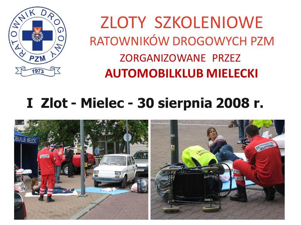 ZLOTY SZKOLENIOWE RATOWNIKÓW DROGOWYCH PZM ZORGANIZOWANE PRZEZ AUTOMOBILKLUB MIELECKI I Zlot - Mielec - 30 sierpnia 2008 r.