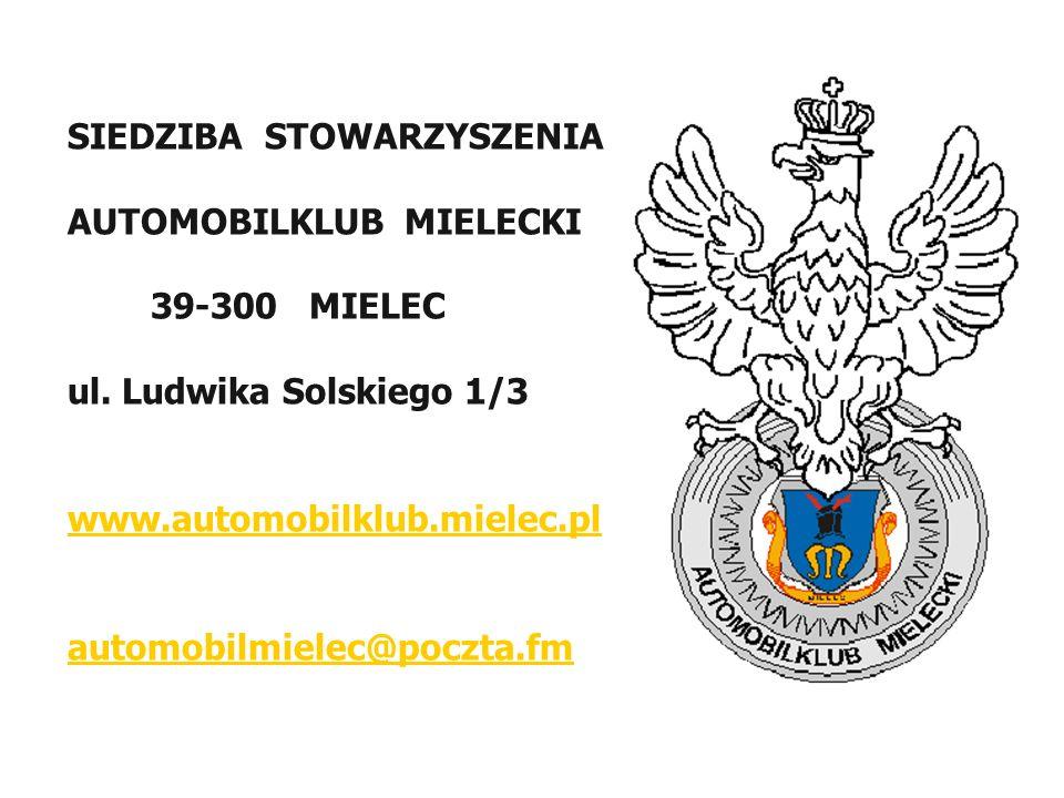 SIEDZIBA STOWARZYSZENIA AUTOMOBILKLUB MIELECKI 39-300 MIELEC ul. Ludwika Solskiego 1/3 www.automobilklub.mielec.pl automobilmielec@poczta.fm
