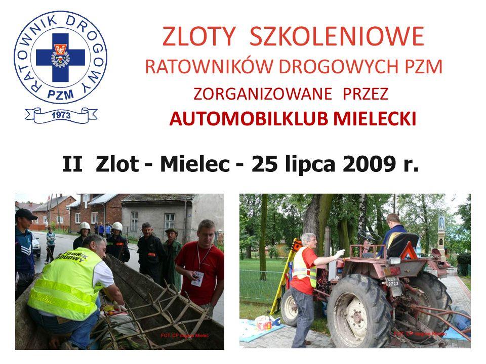 ZLOTY SZKOLENIOWE RATOWNIKÓW DROGOWYCH PZM ZORGANIZOWANE PRZEZ AUTOMOBILKLUB MIELECKI II Zlot - Mielec - 25 lipca 2009 r.