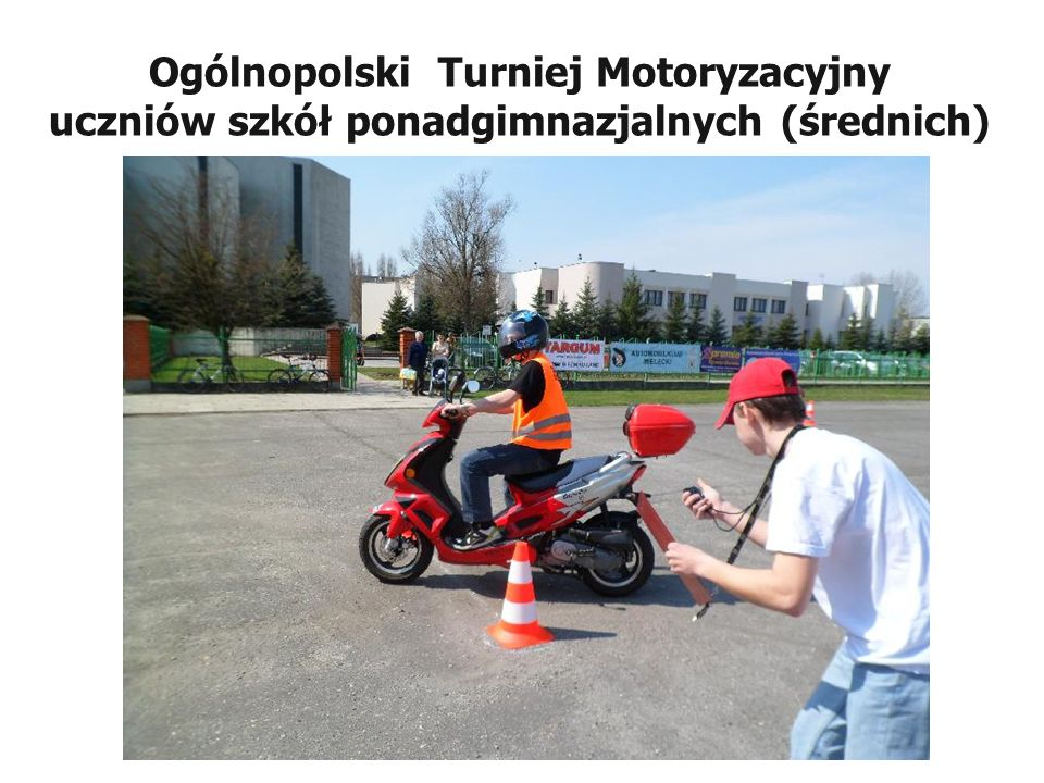 Ogólnopolski Turniej Motoryzacyjny uczniów szkół ponadgimnazjalnych (średnich)