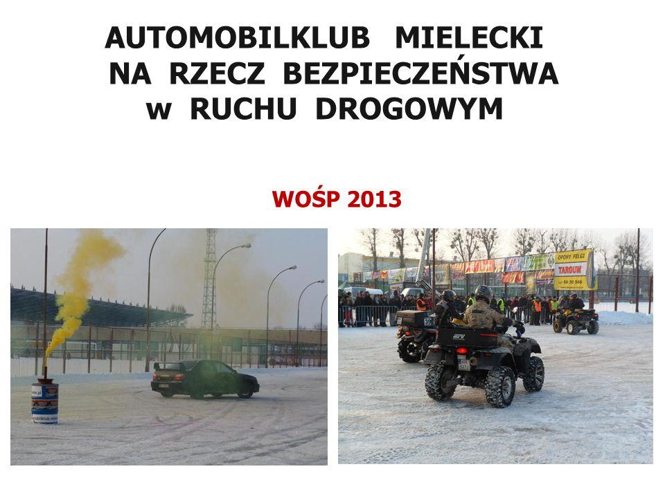 AUTOMOBILKLUB MIELECKI NA RZECZ BEZPIECZEŃSTWA w RUCHU DROGOWYM WOŚP 2013